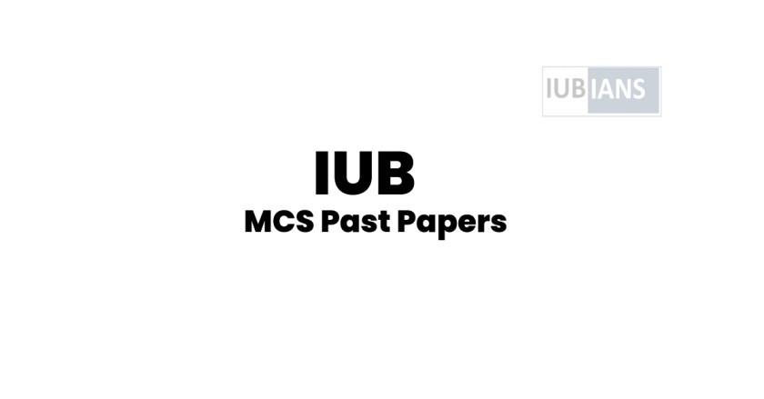 IUB MCS Past Papers & Subjects