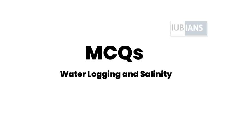 Water Logging and Salinity MCQs With Answers