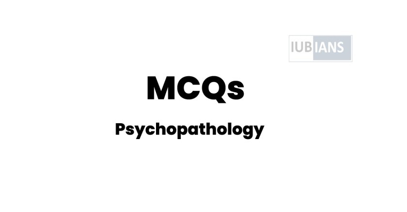 Psychopathology MCQs with Answers for Online Test & Exam