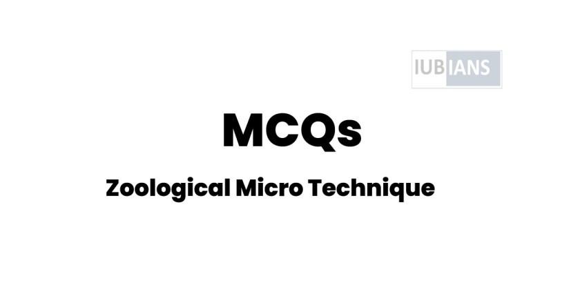 Zoological Micro Technique MCQs