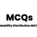 50+ Solved Probability Distribution MCQs - Statistics
