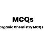 Solved Organic Chemistry MCQs & Online Quiz